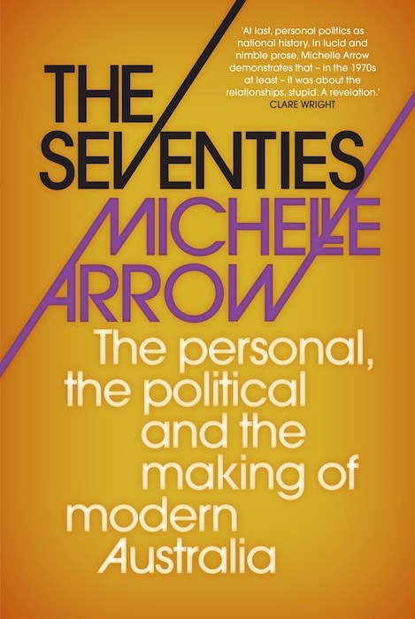 The Seventies by Michelle Arrow